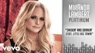 Miranda Lambert - Smokin' and Drinkin' (Audio) ft. Little Big Town