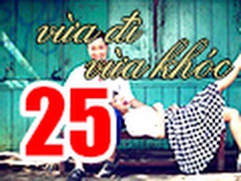 Vua Di Vua Khoc Tap 25 FULL 720p Khong Quang Cao