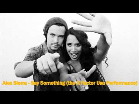 Alex & Sierra - Say Something (The X Factor Usa Performance) Studio Version