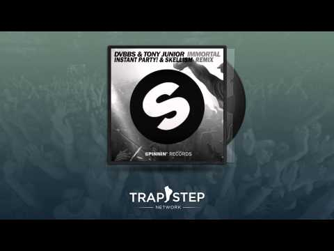 DVBBS & Tony Junior - Immortal (Instant Party! & Skellism Festival Trap Remix)
