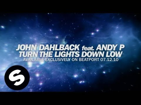 OUT NOW! John Dahlback feat Andy P - Turn The Lights Down Low (Original Mix) [Exclusive Preview]