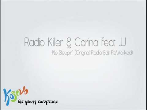 Radio Killer &amp; Corina feat JJ - No Sleepin` (Original Radio Edit ReWorked)