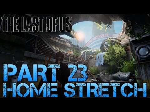The Last of Us Gameplay Walkthrough - Part 23 - HOME STRETCH (PS3 Gameplay HD)