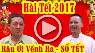 Hài Tết 2017   Râu ơi Vểnh Ra - Tập 13   Phim Hài Tết Mới Hay Nhất 2017