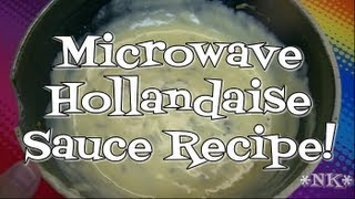 Hollandaise or Bearnase Sauce In the Microwave!  Noreen's Kitchen