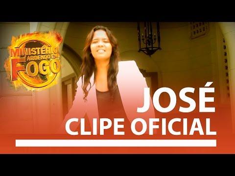 José - Clipe Oficial Ministério Ardendo em Fogo
