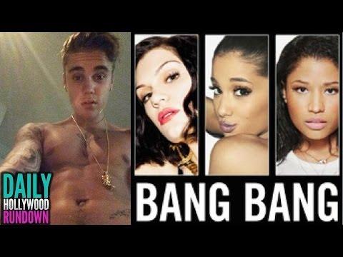 Justin Bieber's Nearly Naked Selfie - Ariana Grande, Nicki, Jessie J New Song 'Bang Bang' (DHR)