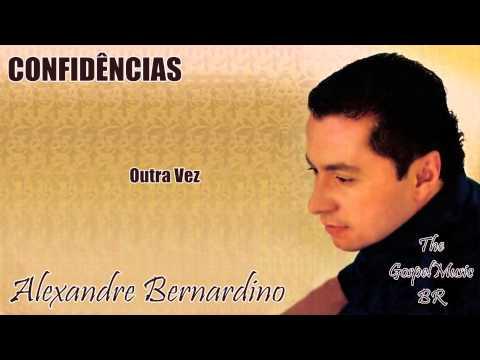 Alexandre Bernardino - Outra Vez