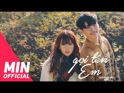 MIN - GỌI TÊN EM (CALL MY NAME) OFFICIAL MV - ENDING #1