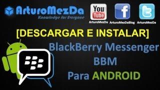 Descargar E Instalar BlackBerry Messenger Para ANDROID BBM