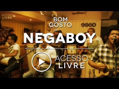 Bom Gosto | Negaboy (Acesso Livre)