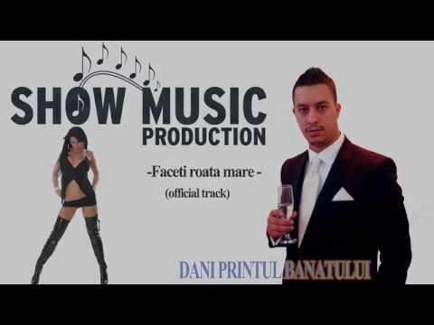 Download Dani Printul Banatului Faceti roata mare mp3
