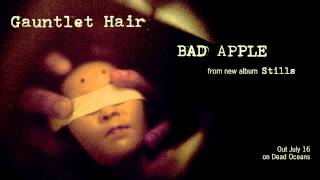 "Listen to Gauntlet Hair - ""Bad Apple"" - Streaming Music"