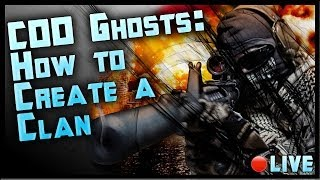 How To Create A Clan In Call Of Duty Ghosts: COD Ghosts