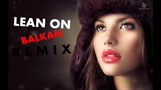 MØ – Lean On !BALKAN REMIX! (prod. by SkennyBeatz)