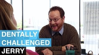 Jerry - Dentally Challenged