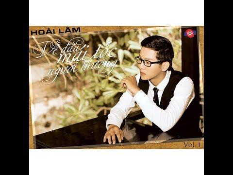 Album Hoài Lâm - Về Đâu Mái Tóc Người Thương Vol 1    TPAD