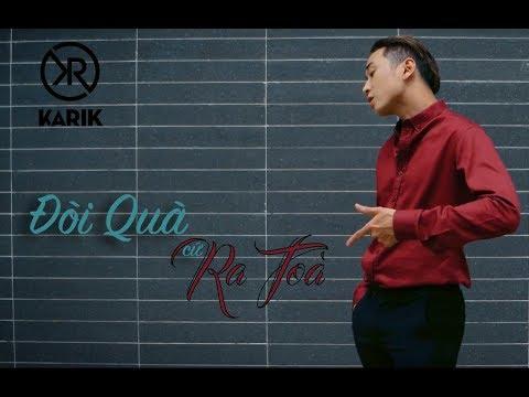 Đòi Quà Cứ Ra Toà - Karik (Official MV)