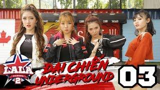 LA LA SCHOOL | TẬP 3 | Season 2 : ĐẠI CHIẾN UNDERGROUND