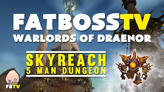 Warlords Of Draenor Beta: Skyreach FATBOSS