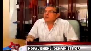HAMZA KOPAL EMEKLİ OLMAK İSTİYOR