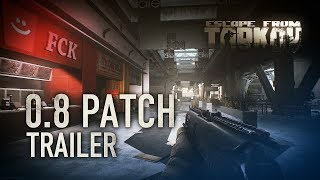 Escape from Tarkov - Patch 0.8 Trailer