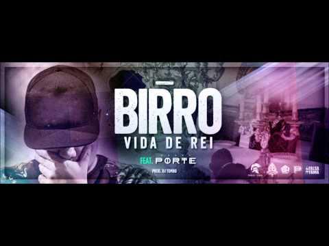 Birro - Vida de Rei ( Feat. Porte )