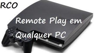 Como Usar O Remote Play With PlayStation 3 Em Qualquer PC