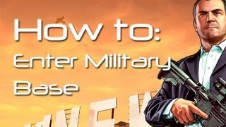 ★GTA 5- How To Enter Military Base WITHOUT Getting