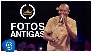 Thiaguinho | Fotos Antigas (Clipe Oficial) [DVD #VamoQVamo - Já nas lojas]