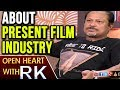 Jayanth C Paranjee About Present Film Industry- Open Heart..