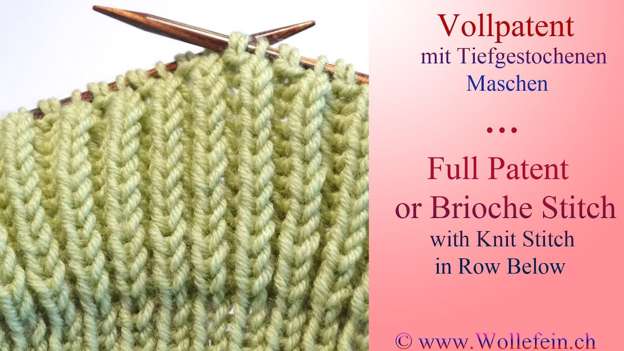 Knit Into Stitch 1 Row Below : Vollpatent mit tiefgestochenen Maschen - Full Patent or Brioche Stitch with K...