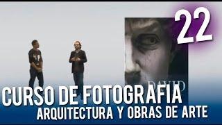 Curso de fotografía: Arquitectura y Obras de Arte