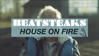 "Beatsteaks: ""House On Fire"" (official Video)"