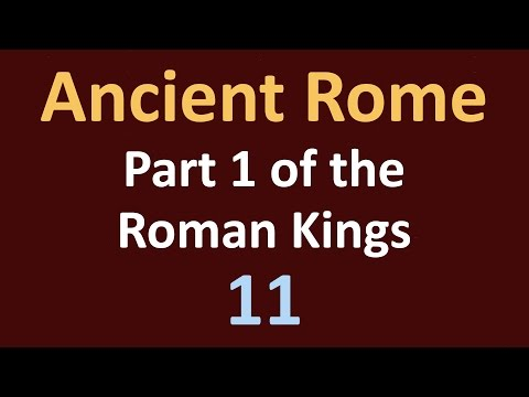 Ancient Rome History -  Part 1 of the Roman Kings - 11