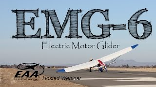 EMG-6 Electric Motor Glider Webinar Hosted By EAA