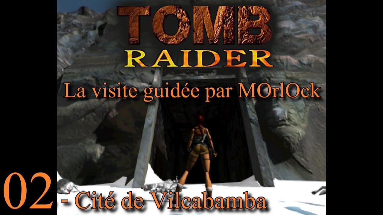 Tomb Raider 1 - 02 - La Cité de Vilcabamba [solution] [no meds] fr