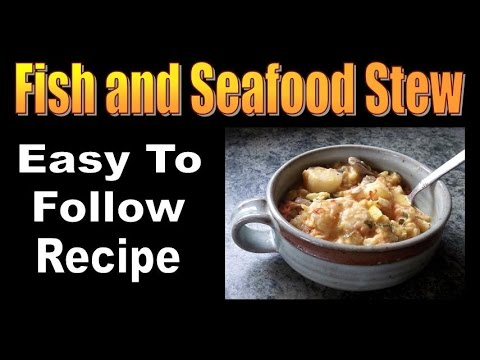 FISH AND SEAFOOD STEW   My Favorite One Skillet Recipe