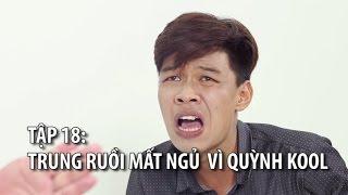 Loa Phường tập 18 I Trung Ruồi mất ngủ vì Quỳnh Kool I Phim Hài 2017