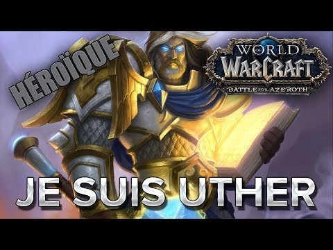 WoW BFA #32 : Je suis Uther