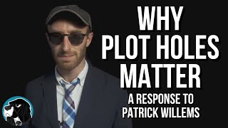 No, We Won't 'SHUT UP ABOUT PLOT HOLES' - Why Plot Holes Matter