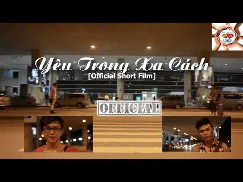 Official Short Film] - Yêu Trong Xa Cách - Phim ngắn đồng tính