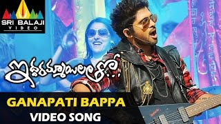 Ganapathi Bappa Moria Video Song - Iddarammayilatho Movie