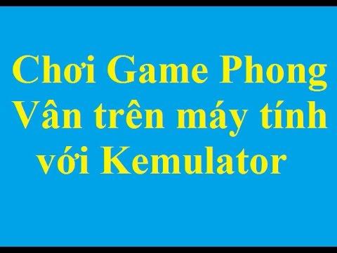 Hướng dẫn cách chơi Game Phong Vân trên máy tính sử dụng Kemulator - http://taimienphi.vn