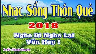 LK Nhạc Sống Thôn Quê 2018 || Ca Sỹ Thanh Chuyên || Giọng Ca Truyền Cảm