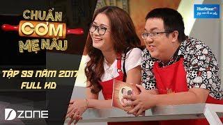 Chuẩn Cơm Mẹ Nấu | Tập 99 | Full HD: Nguyễn Văn Chung - Gia Bảo (11/6/2017)