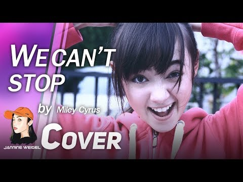 We can't stop -  Miley Cyrus (Cover by 13 y/o Jannina W)