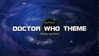LORD Doctor Who Theme: Metal Version