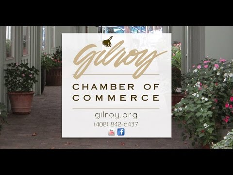 Become a Part of Gilroy Chamber of Commerce - Your Business is Our Business.