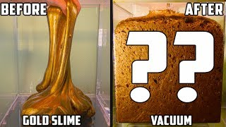 Gold Slime in a Vacuum Chamber